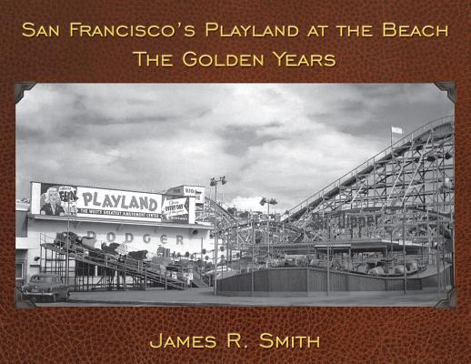 San Francisco's Playland at the Beach By Smith, James R.